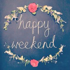 Happy Weekend for sure:) Both Sat and Sun. I must say DEFINITLY better than last weekend!!!! LOL