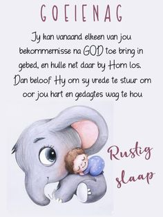 Afrikaanse Quotes, Goeie Nag, Sleep Tight, Love You More, Good Night, Bring It On, Teddy Bear, Sweet Dreams, Messages