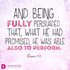 Daily Devotional -Be Fully Persuaded: http://daughtersofthecreator.com/be-fully-persuaded/