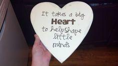 Gift i made for Braxton's preschool teachers. Vinyl on a distressed wood heart