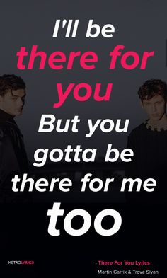 Martin Garrix & Troye Sivan - There For You Lyrics and Quoteso when your tears roll down your pillow like a riverI'll be there for youI'll be there for youWhen you're screaming, but they only hear you whisperI'll be loud for youI'll be loud for you#MartinGarrix #TroyeSivan #ThereForYou #Quotes #music #lyrics