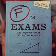 """F IN EXAMS"" Book - 250 of the funniest incorrect test answers by clueless or wisecracking British and American students."