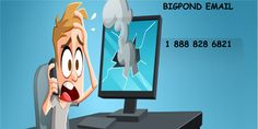 if you Trouble with Bigpond email Contact tech support phone number