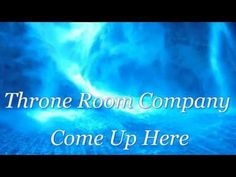 Throne Room Company - Come Up Here - YouTube