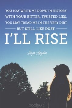 "Quote from the poem ""Still I Rise"" by Maya Angelou"