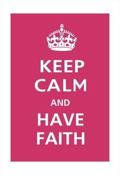 faith, hope, keep calm,