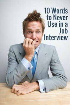 10 Words to Never Use in a Job Interview | Top Career Tips | Best Advice For Interviews | How To Prepare For A Job Interview | How To Get Your Dream Job