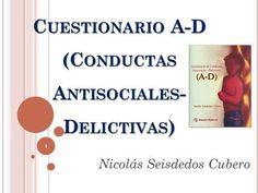C UESTIONARIO A-D (C ONDUCTAS A NTISOCIALES - D ELICTIVAS ) Nicolás Seisdedos Cubero 1.