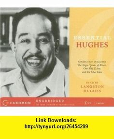 Essential Langston Hughes CD (Caedmon Essentials) (9780061336942) Langston Hughes , ISBN-10: 0061336947  , ISBN-13: 978-0061336942 ,  , tutorials , pdf , ebook , torrent , downloads , rapidshare , filesonic , hotfile , megaupload , fileserve