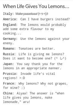 "When Hetalia gets lemons<< France should have said, ""I WANT lemons, Ohonhonhon~"" (you fanfic ppl understand)"