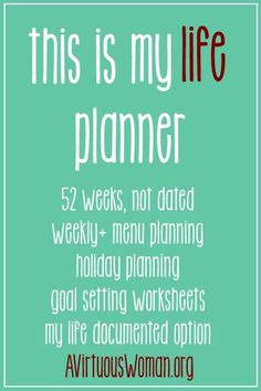 """This is My Life"" Planner - 52 Weeks, Not Dated, Weekly + Menu Planning, Holiday Planning, Goal Setting Worksheets, PLUS My Life Documented ..."
