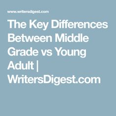 The Key Differences Between Middle Grade vs Young Adult   WritersDigest.com