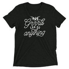 Grrrls Can Do Anything Archives - WarriorGrrrls Shopping Quotes, Do Anything, Unisex, Canning, Sleeves, Mens Tops, T Shirt, Fashion, Supreme T Shirt