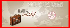 http://www.catembeviaggi.it/italia/item/679-brides-les-bains.html