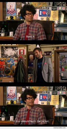 Burn it.  Probably my favorite IT Crowd moment