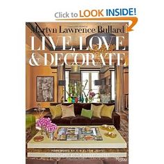 Martyn Lawrence-Bullard: Live, Love, and Decorate Book