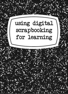 using digital scrapbooking for learning