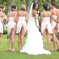 This WOULD be me and my bridesmaids.