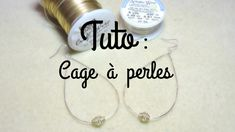 TUTO : CAGE A PERLES
