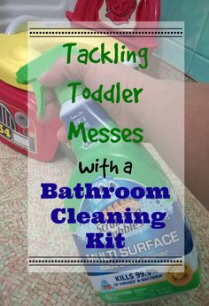 Tackling Toddler Messes with a Bathroom Cleaning Kit