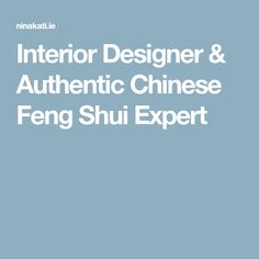 Interior Designer & Authentic Chinese Feng Shui Expert