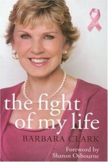 The Fight of My Life The Inspiring Story of a Mother's Fight against Breast Cancer, 978-0340938096, Barbara Clark, Hodder & Stoughton