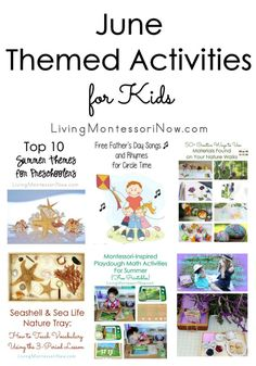 June themed activities and calendar observances; Montessori-inspired themes and activities for a variety of ages; ideas for home or classroom!