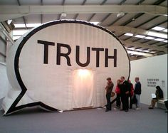 """What would you say if someone asked, """"What is the truth?"""" It's a broad question…"""