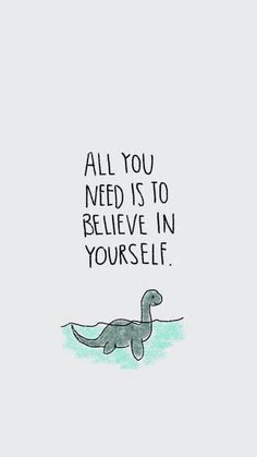 and believe in that dino :3