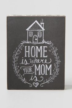 Home is Where Your Mom Is
