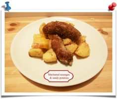 Imparare l'Arte della Cucina Quotidiana: Marinated sausages with sandy potatoes
