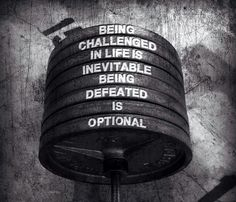 """Men's Health """"Being Challenged in life is inevitable being defeated is optional."""" #quotes #fitspiration #pinspiration"""