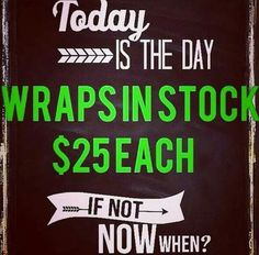Wraps in stock!!! Contact me for details at 520-971-7398 website kassy.myitworks.com