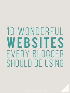 10 Wonderful Websites Every Blogger Should be Using