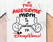 This Awesome Mom is Going to Disney World, Disney Family Vacation shirt, Mickey Mouse trip to DisneyWorld, First trip to Disneyland shirt