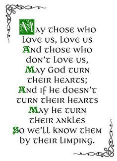 Prayers of the Irish...lol  That's a good one!
