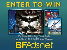 BFAds.net giveaway - Playstation 4 Bundle w/ Arkham Knight, Madden NFL 16, & The Lego Movie Video Game
