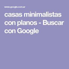 casas minimalistas con planos - Buscar con Google