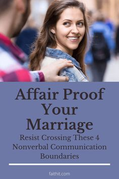 Affair proof your marriage by setting these 4 nonverbal communication boundaries with the opposite sex. To respect your spouse fully means to respect them with your words, with your actions, face to face and online, until death do you part. #affair #marriage #infidelity #marriagetips