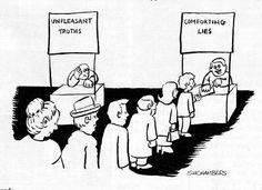 Unpleasant #truth versus comforting #lies (This happens in Latin America - @went1955 )