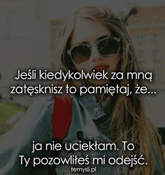 Jeśli kiedykolwiek za mną zatęsknisz to. Sad Love, Love You, Sad Quotes, Motivational Quotes, Happy Photos, Design Your Life, God Loves You, Man Humor, Self Development