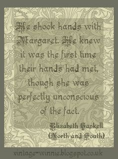 """Poems, Quotes and Prose: """"He shook hands with Margaret"""" - """"North and South"""" Quote - Elizabeth Gaskell"""