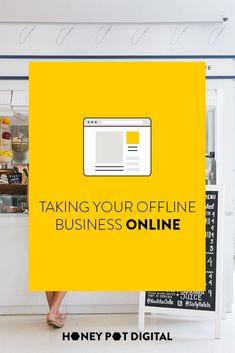 Taking your offline business online — Honey Pot Digital Marketing Articles, Content Marketing, Web Design Services, Online Coaching, Search Engine Optimization, Blogging For Beginners, Make Money Blogging, Social Media Tips, Online Business
