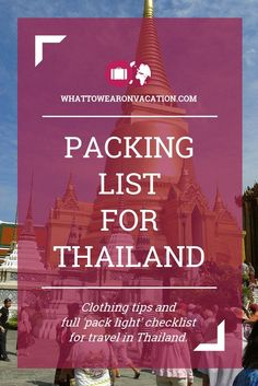 What should you wear in Thailand? Our clothing advice tells you what to pack, and our free packing lists tell you exactly how much to pack. Pack right, pack light.