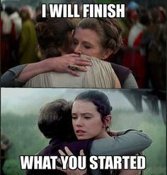 I will finish what you started. Rey and Leia Percy Jackson, Hobbit, Science Fiction, Starwars, Star Wars Personajes, Pokemon, The Force Is Strong, Carrie Fisher, Love Stars