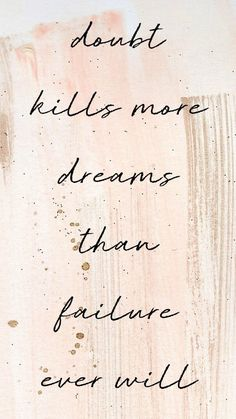 The Best Quotes - Quote Positivity - Positive quote - Doubt kills more dreams than failure ever will / Motivational Inspriation / Quotes / Dreams / Failure / Daily Motivation The post The Best Quotes appeared first on Gag Dad. Words Quotes, Me Quotes, Motivational Quotes, Sayings, Doubt Quotes, Not Happy Quotes, So True Quotes, Happy Family Quotes, Life Quotes To Live By