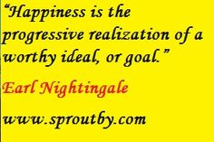 Earl Nightingale quotes, Happiness quotes, inspirational quotes, motivational quotes