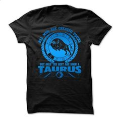 All Men Are Created Equal But Only The Best Are Born A Taurus - #teespring #volcom hoodies. MORE INFO => https://www.sunfrog.com/LifeStyle/All-Men-Are-Created-Equal-But-Only-The-Best-Are-Born-A-Taurus-68172418-Guys.html?id=60505