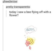Oh my gosh that's so cute<< all I could think was Baby Bumblebee, add a heart if you know< ❤️ Tumblr Stuff, Tumblr Posts, Tumblr Funny, Funny Memes, Funny Pranks, Funny Tweets, Funny Cute, Hilarious, Online Comics