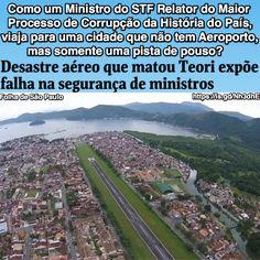 Como um Ministro do STF ... [Folha de São Paulo] http://www1.folha.uol.com.br/poder/2017/01/1851989-desastre-aereo-que-matou-teori-expoe-falha-na-seguranca-de-ministros.shtml ②⓪①⑦ ⓪① ②②